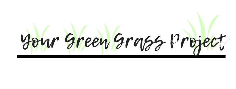 Your Green Grass Project