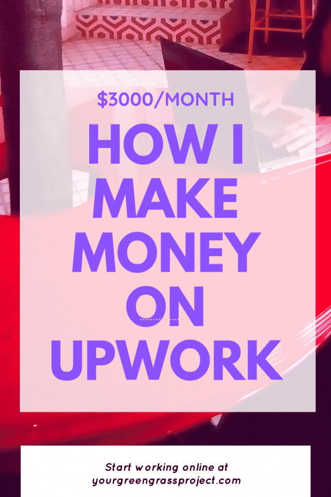 HOW I MAKE OVER $3000_month on Upwork