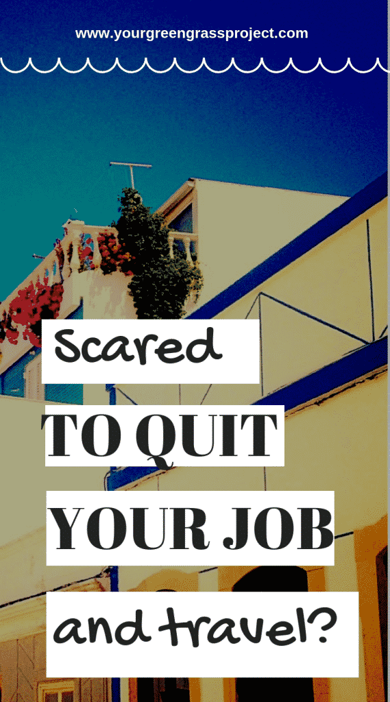 Scared to quit your job and travel pin