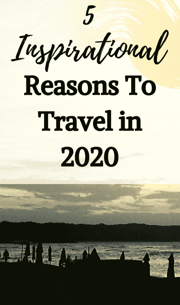 inspirational reasons to travel in 2020