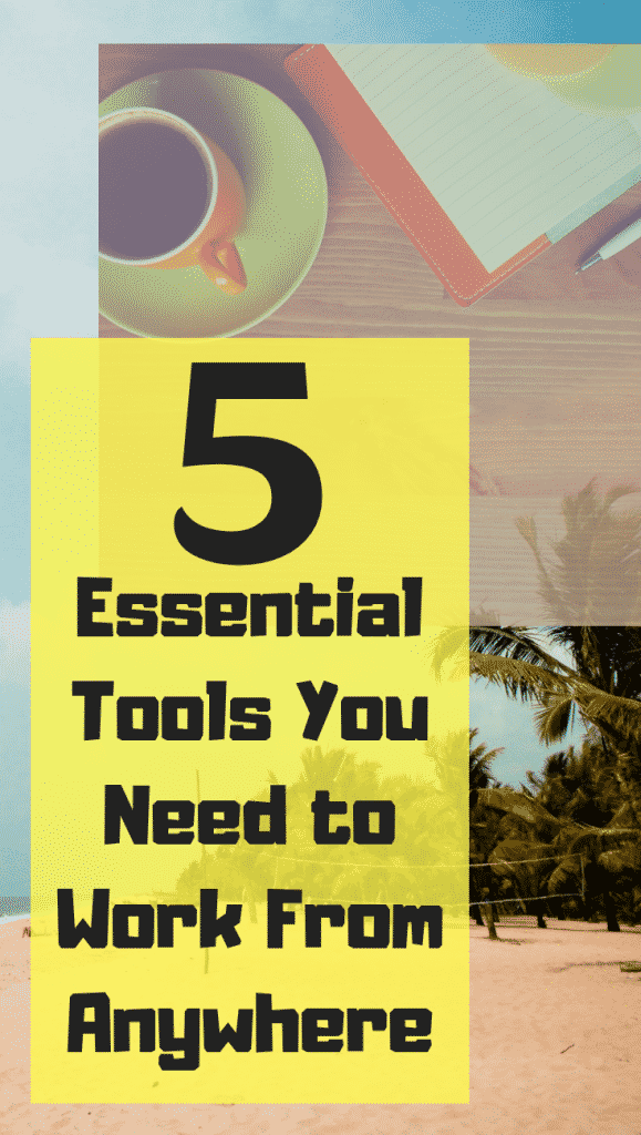 5 Essential Tools You Need To Work Online From Anywhere