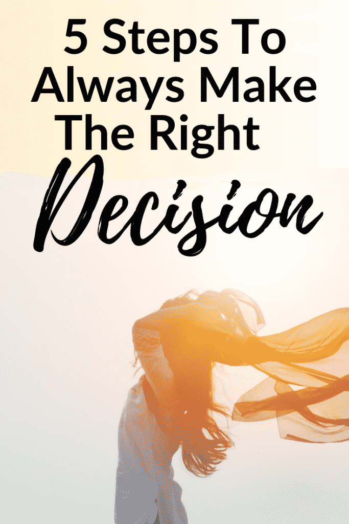 5 steps to always make the right decision