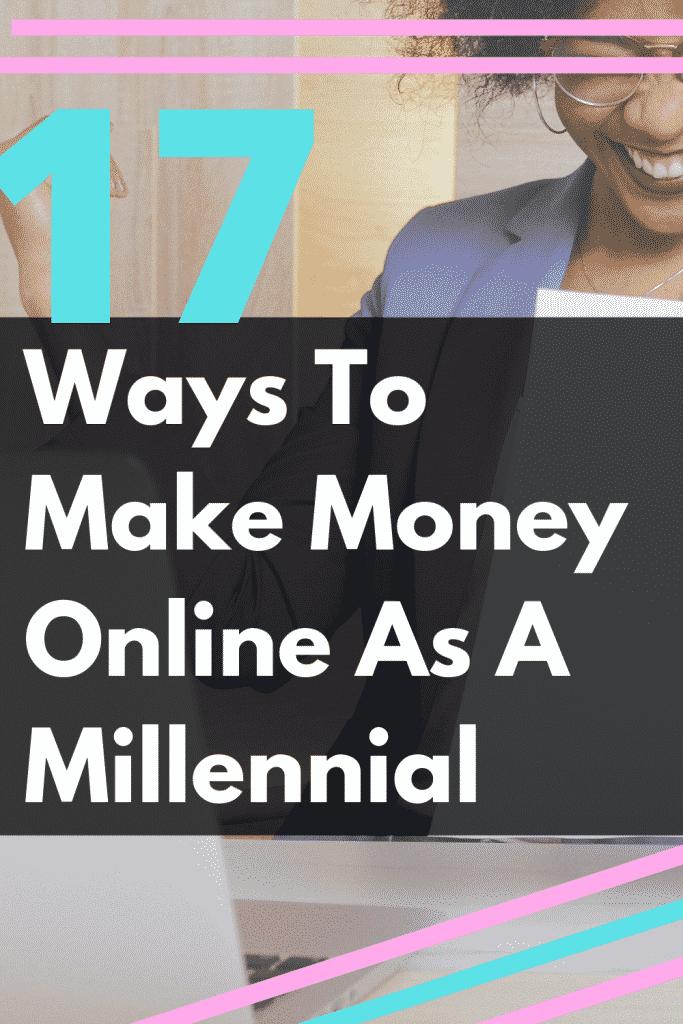 17 Ways To Make Money Online For Millennials