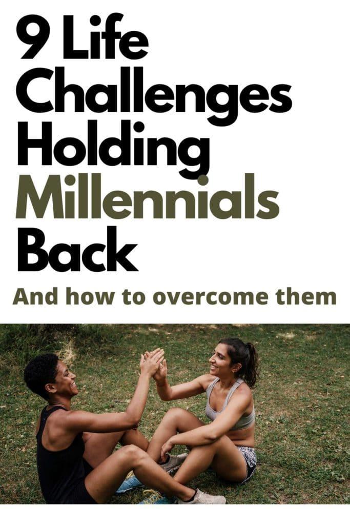 9 Life Challenges Holding Millennials Back.